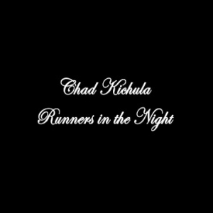 Chad Kichula - Runners In The Night