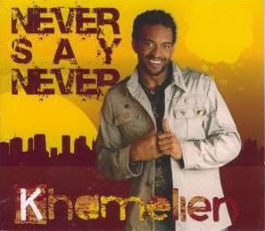 Khamelien - Never Say Never